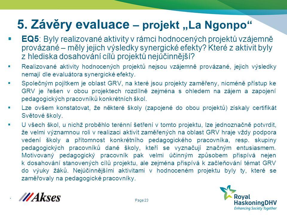 """Page 23 5. Závěry evaluace – projekt """"La Ngonpo""""  EQ5 : Byly realizované aktivity v rámci hodnocených projektů vzájemně provázané – měly jejich výsle"""