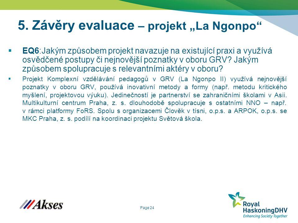 """Page 24 5. Závěry evaluace – projekt """"La Ngonpo""""  EQ6:Jakým způsobem projekt navazuje na existující praxi a využívá osvědčené postupy či nejnovější p"""
