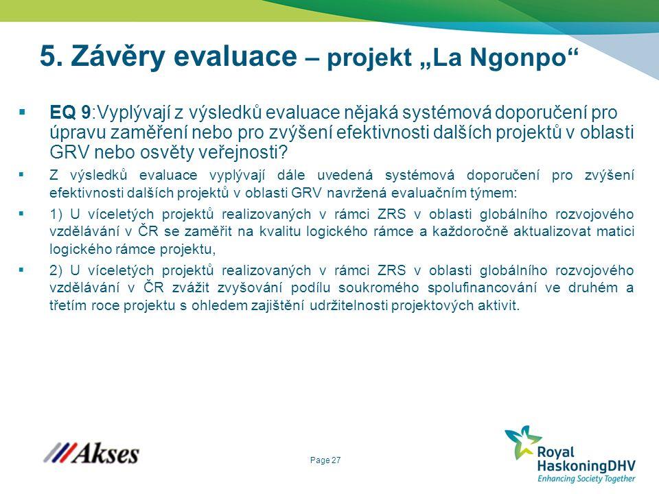 """Page 27 5. Závěry evaluace – projekt """"La Ngonpo""""  EQ 9:Vyplývají z výsledků evaluace nějaká systémová doporučení pro úpravu zaměření nebo pro zvýšení"""