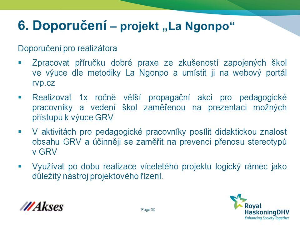 """Page 30 6. Doporučení – projekt """"La Ngonpo"""" Doporučení pro realizátora  Zpracovat příručku dobré praxe ze zkušeností zapojených škol ve výuce dle met"""