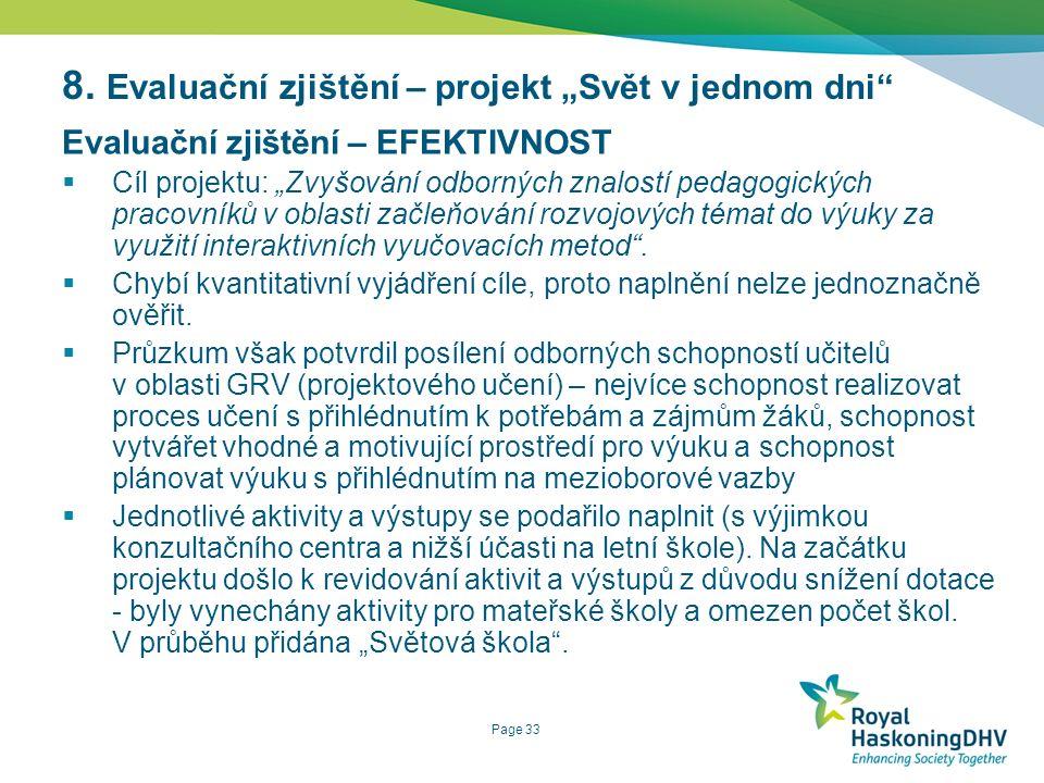 """Page 33 Evaluační zjištění – EFEKTIVNOST  Cíl projektu: """"Zvyšování odborných znalostí pedagogických pracovníků v oblasti začleňování rozvojových témat do výuky za využití interaktivních vyučovacích metod ."""