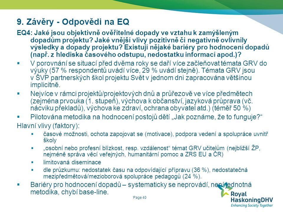 Page 40 9. Závěry - Odpovědi na EQ EQ4: Jaké jsou objektivně ověřitelné dopady ve vztahu k zamýšleným dopadům projektu? Jaké vnější vlivy pozitivně či