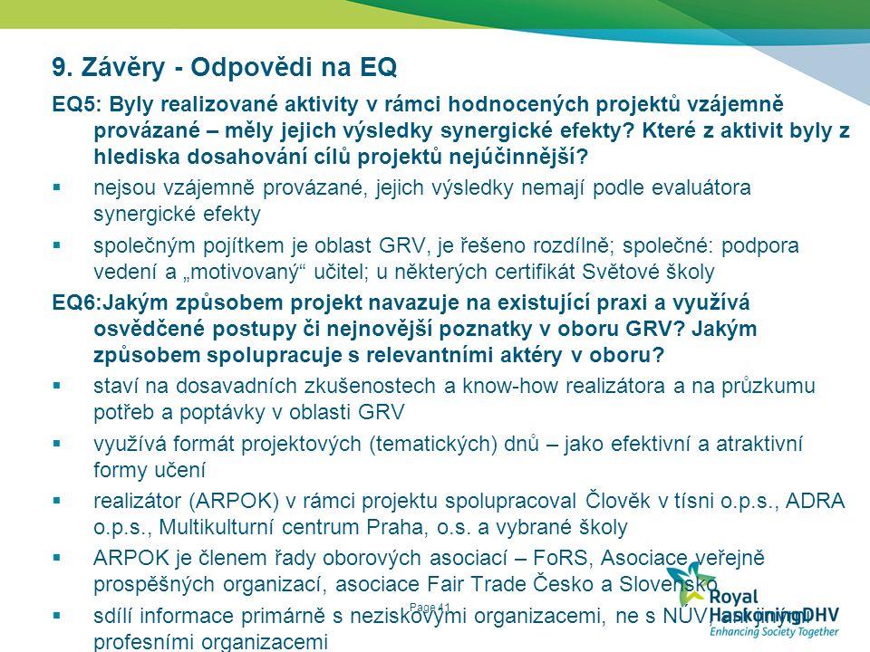 Page 41 9. Závěry - Odpovědi na EQ EQ5: Byly realizované aktivity v rámci hodnocených projektů vzájemně provázané – měly jejich výsledky synergické ef