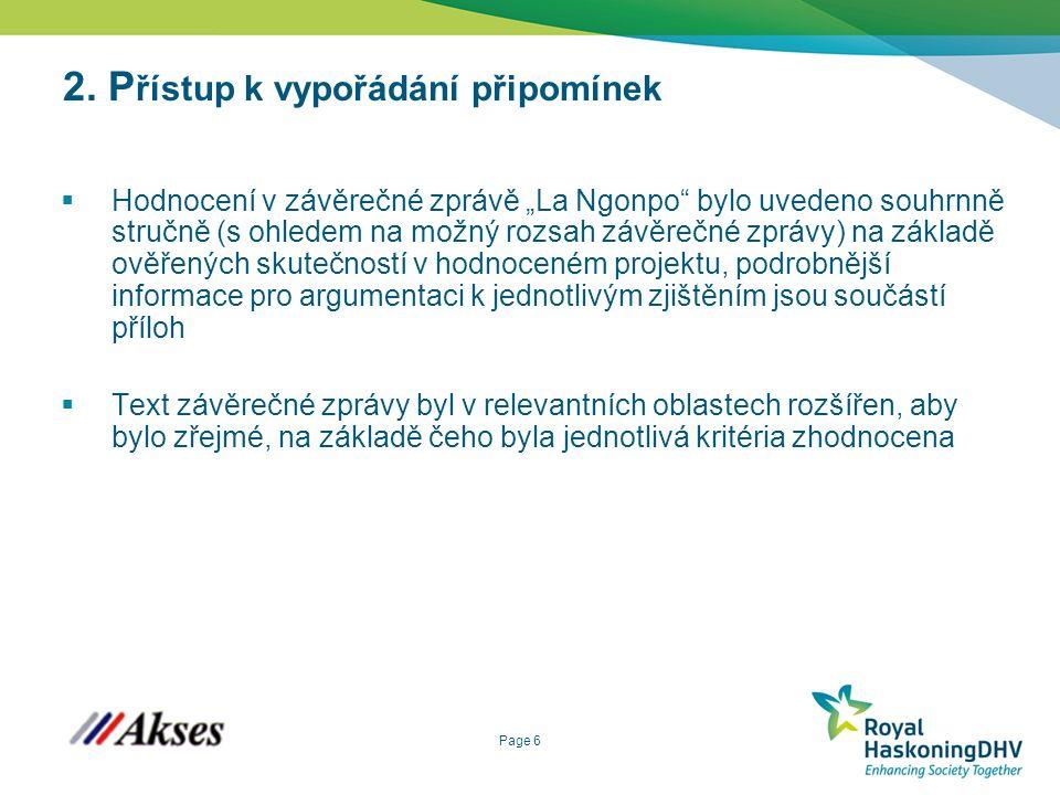 """Page 6 2. P řístup k vypořádání připomínek  Hodnocení v závěrečné zprávě """"La Ngonpo"""" bylo uvedeno souhrnně stručně (s ohledem na možný rozsah závěreč"""