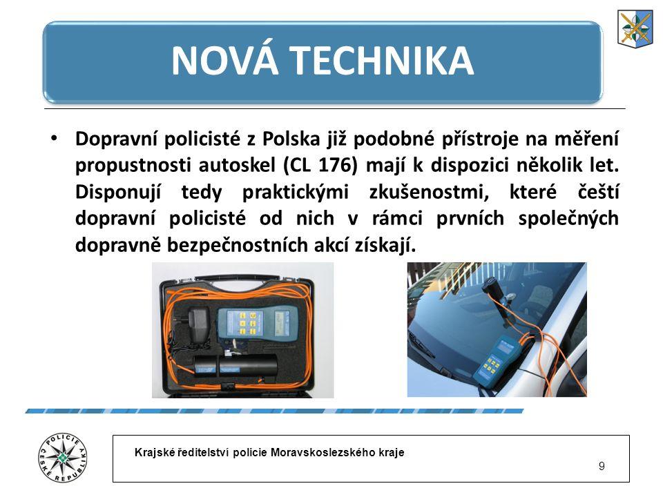 Krajské ředitelství policie Moravskoslezského kraje 9 NOVÁ TECHNIKA Dopravní policisté z Polska již podobné přístroje na měření propustnosti autoskel