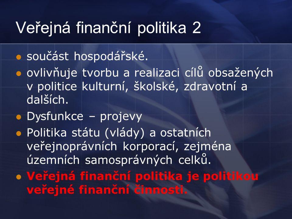 Veřejná finanční politika 2 součást hospodářské.