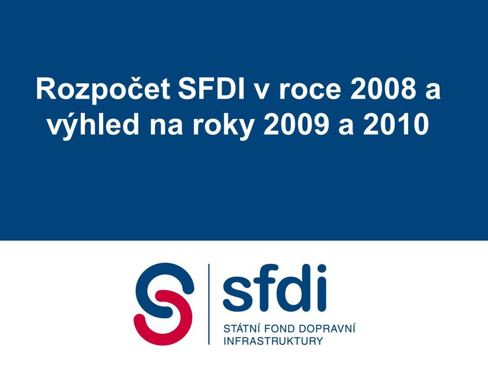 Rozpočet SFDI v roce 2008 a výhled na roky 2009 a 2010