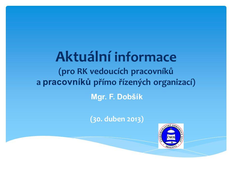 Aktuální informace (pro RK vedoucích pracovníků a pracovníků přímo řízených organizací) Mgr.