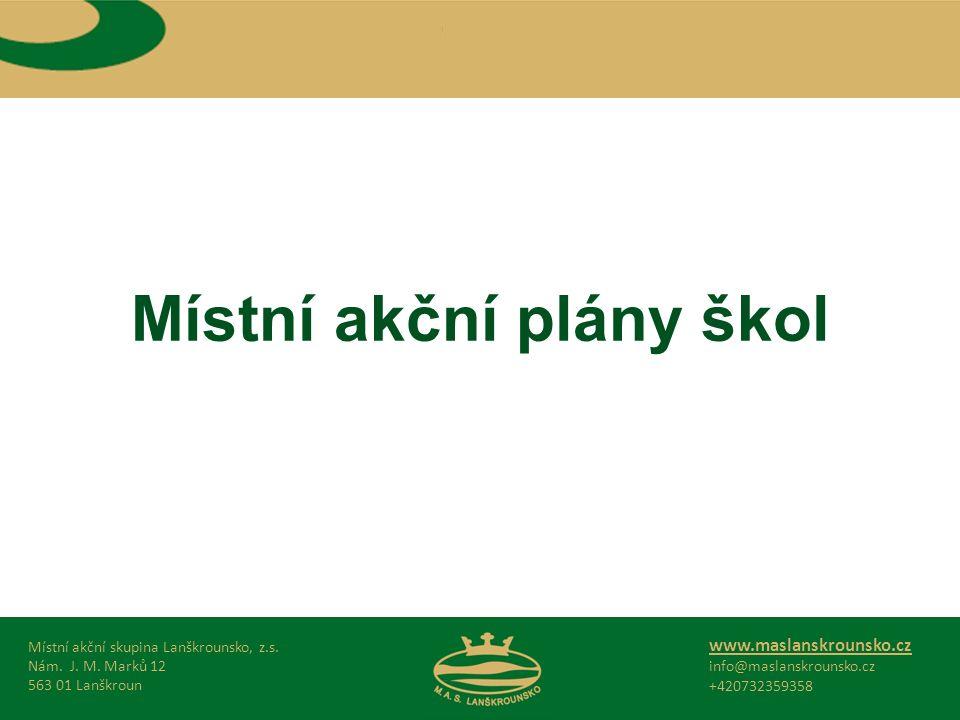 Místní akční plány škol Místní akční skupina Lanškrounsko, z.s.