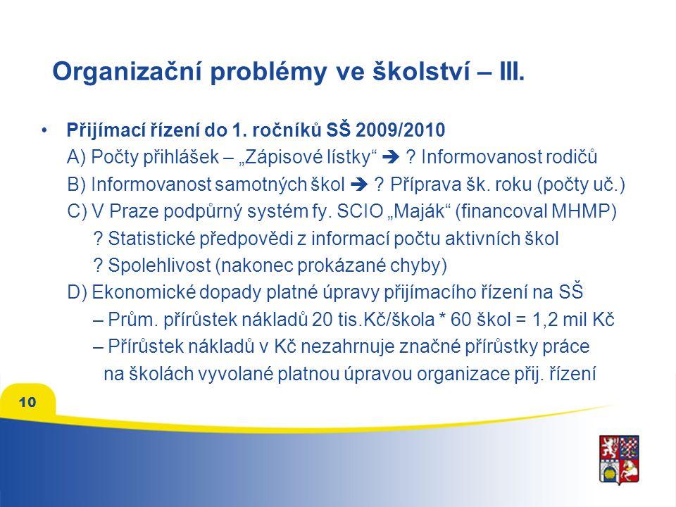 10 Organizační problémy ve školství – III. Přijímací řízení do 1.