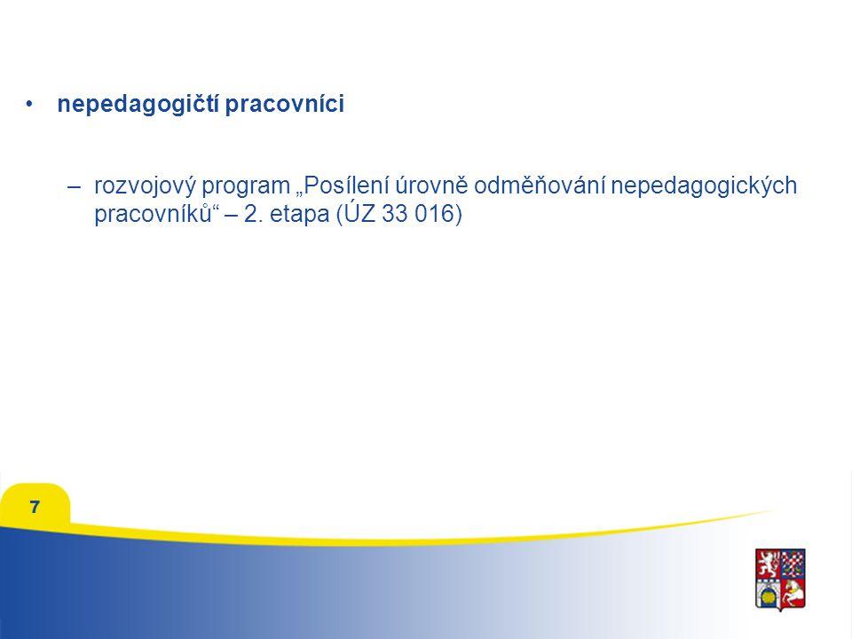 """7 nepedagogičtí pracovníci –rozvojový program """"Posílení úrovně odměňování nepedagogických pracovníků – 2."""