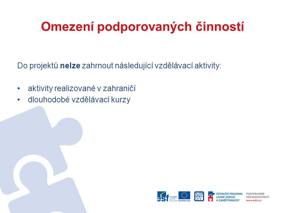 Omezení podporovaných činností Do projektů nelze zahrnout následující vzdělávací aktivity: aktivity realizované v zahraničí dlouhodobé vzdělávací kurz