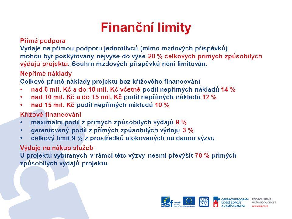 Finanční limity Přímá podpora Výdaje na přímou podporu jednotlivců (mimo mzdových příspěvků) mohou být poskytovány nejvýše do výše 20 % celkových přímých způsobilých výdajů projektu.