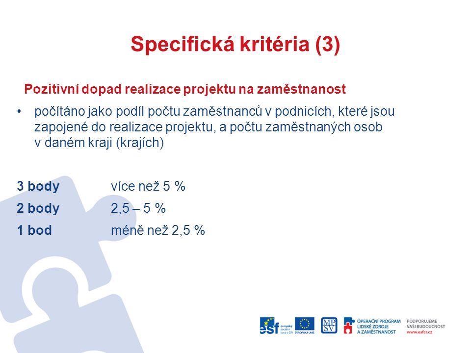 Specifická kritéria (3) Pozitivní dopad realizace projektu na zaměstnanost počítáno jako podíl počtu zaměstnanců v podnicích, které jsou zapojené do r