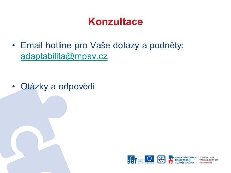 Konzultace Email hotline pro Vaše dotazy a podněty: adaptabilita@mpsv.cz adaptabilita@mpsv.cz Otázky a odpovědi