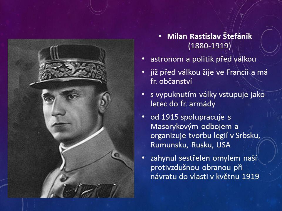 Milan Rastislav Štefánik (1880-1919) astronom a politik před válkou již před válkou žije ve Francii a má fr.