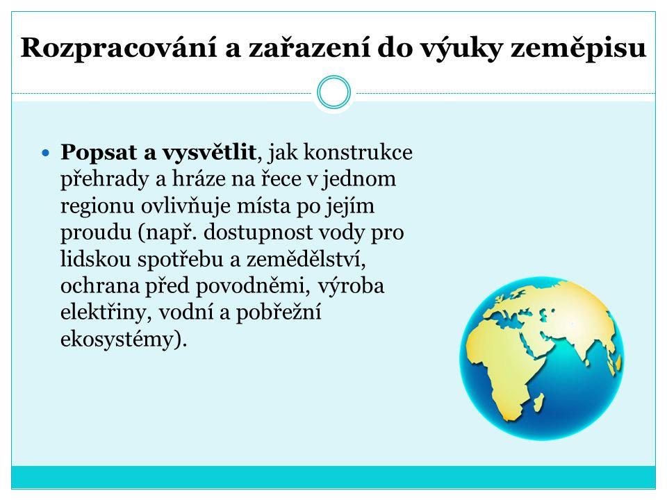 Příklad – přehrada na řece Svratce, Brno Úkol: jak výstavba přehrady ovlivňuje životní prostředí před i za hrází.