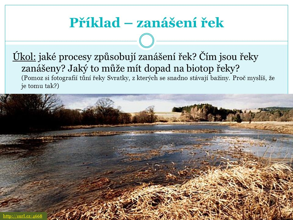 Příklad – čištění jezírek Projekt přeshraniční spolupráce pomohl vyčistit jezírko u obce Rudice.