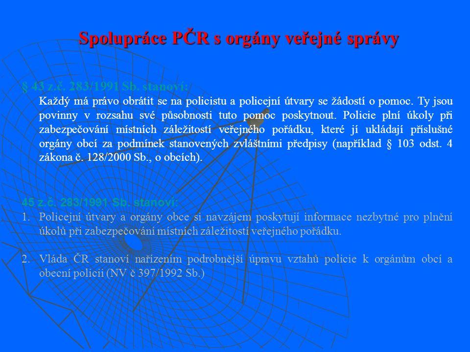 § 2/1 z.č. 283/1991 Sb. stanoví úkoly policie Policie plní tyto úkoly :  zajišťuje pohotovostní ochranu jaderných zařízení, která určí vláda České re