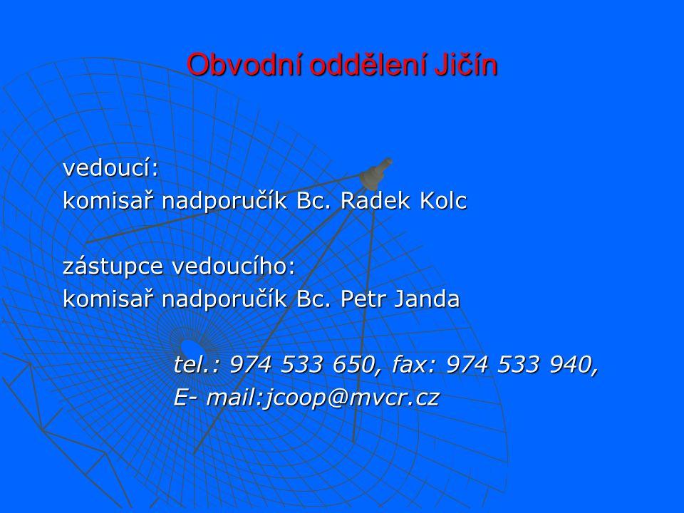 Kontaktní spojení dopravní inspektorát PČR Jičín vedoucí - komisař nadporučík Mgr. Ladislav Spousta  Dopravní inspektorát zástupce vedoucího- komisař