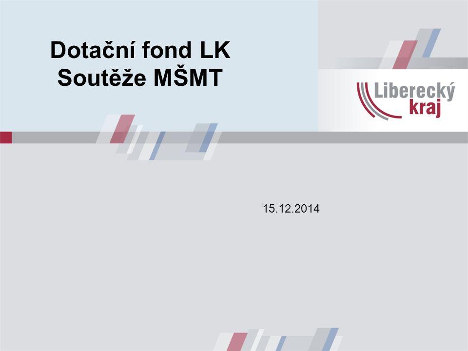 Dotační fond LK Soutěže MŠMT 15.12.2014