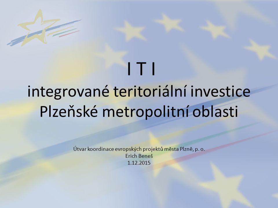 I T I integrované teritoriální investice Plzeňské metropolitní oblasti Útvar koordinace evropských projektů města Plzně, p.