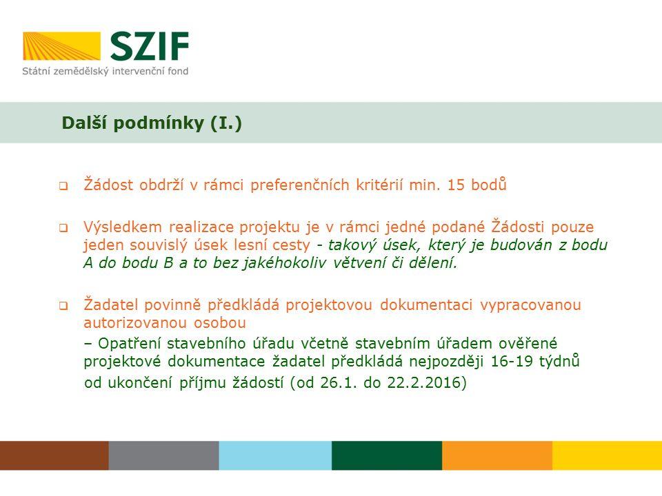 Další podmínky (I.)  Žádost obdrží v rámci preferenčních kritérií min. 15 bodů  Výsledkem realizace projektu je v rámci jedné podané Žádosti pouze j