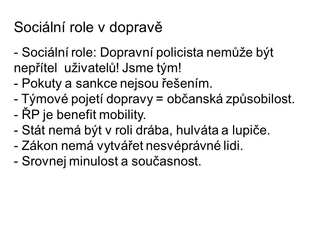 Sociální role v dopravě - Sociální role: Dopravní policista nemůže být nepřítel uživatelů.