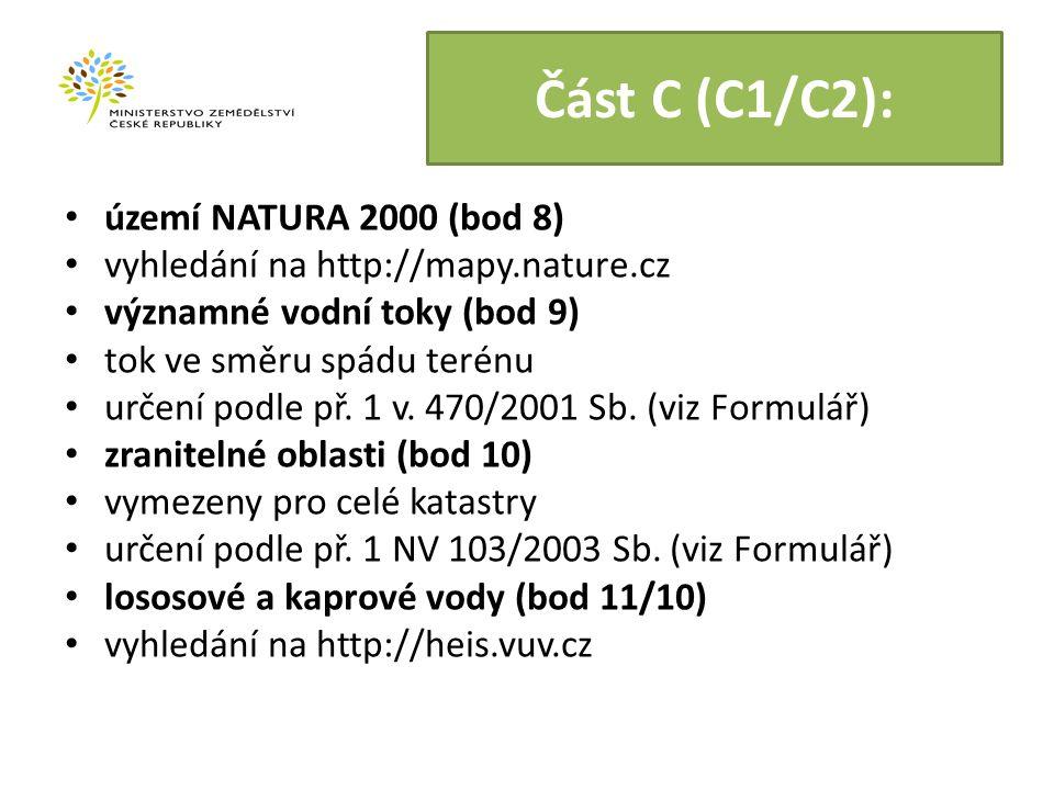 Část C (C1/C2): území NATURA 2000 (bod 8) vyhledání na http://mapy.nature.cz významné vodní toky (bod 9) tok ve směru spádu terénu určení podle př.