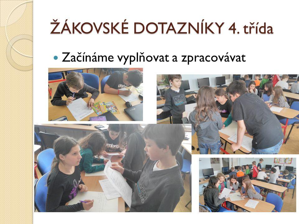 ŽÁKOVSKÉ DOTAZNÍKY 4. třída Začínáme vyplňovat a zpracovávat