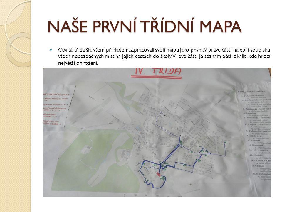 NAŠE PRVNÍ TŘÍDNÍ MAPA Čtvrtá třída šla všem příkladem. Zpracovali svoji mapu jako první. V pravé části nalepili soupisku všech nebezpečných míst na j