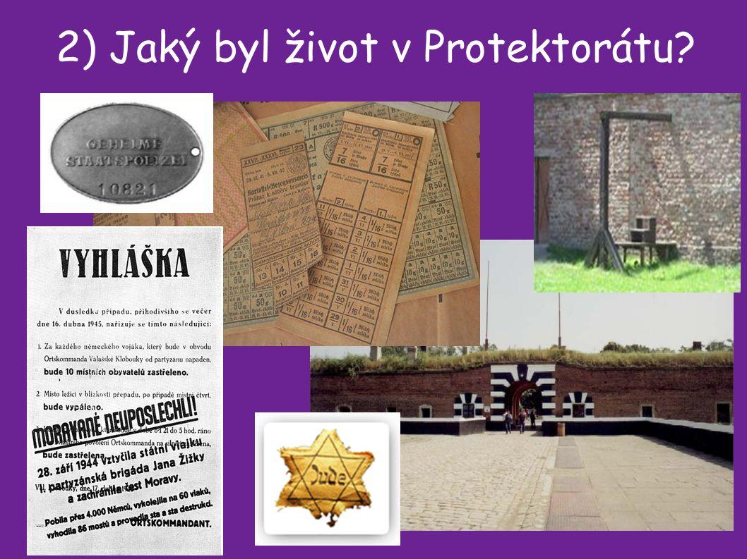 2) Jaký byl život v Protektorátu