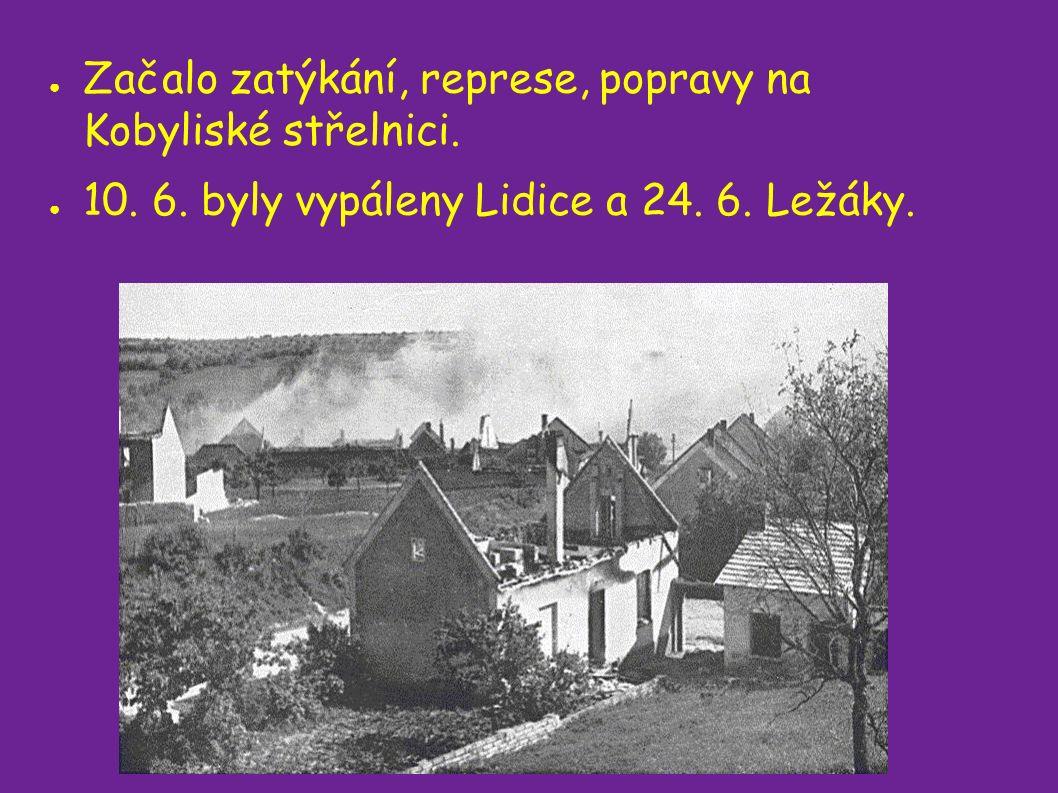 ● Začalo zatýkání, represe, popravy na Kobyliské střelnici.