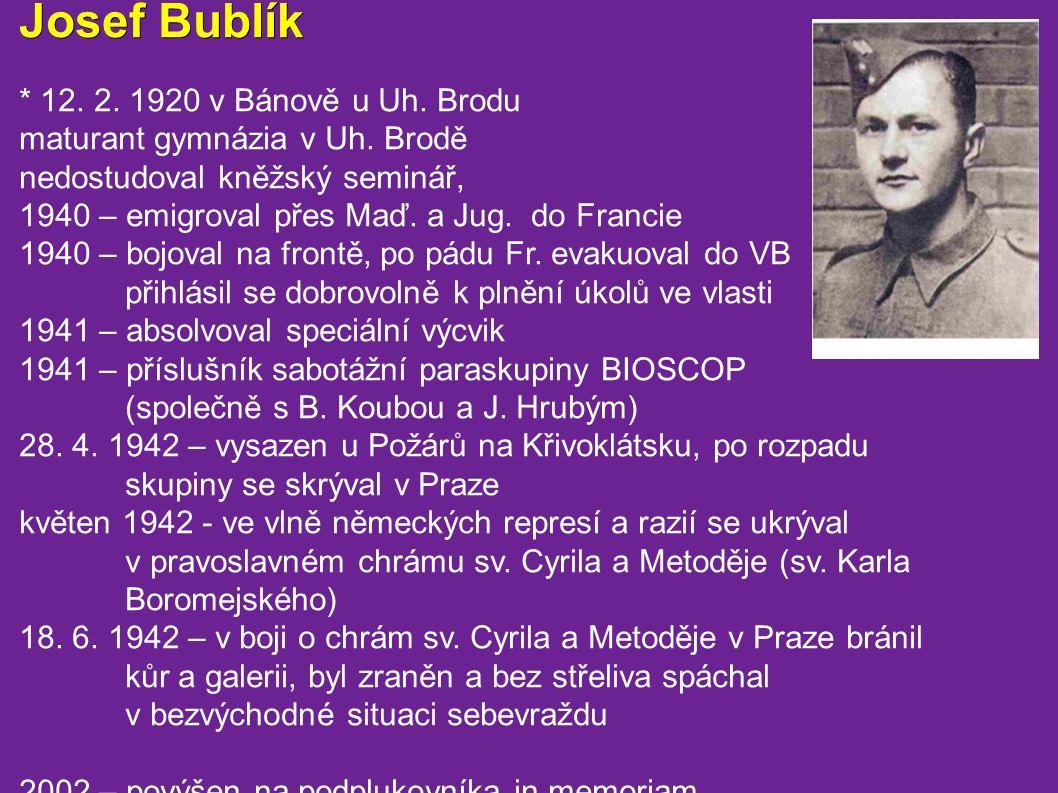 Josef Bublík Josef Bublík * 12. 2. 1920 v Bánově u Uh.