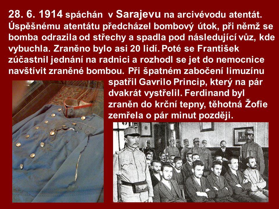 28. 6. 1914 spáchán v Sarajevu na arcivévodu atentát.