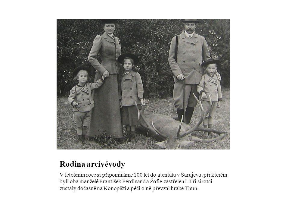 Rodina arcivévody V letošním roce si připomínáme 100 let do atentátu v Sarajevu, při kterém byli oba manželé František Ferdinand a Žofie zastřelen i.