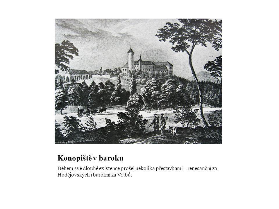 Konopiště v baroku Během své dlouhé existence prošel několika přestavbami – renesanční za Hodějovských i barokní za Vrtbů.