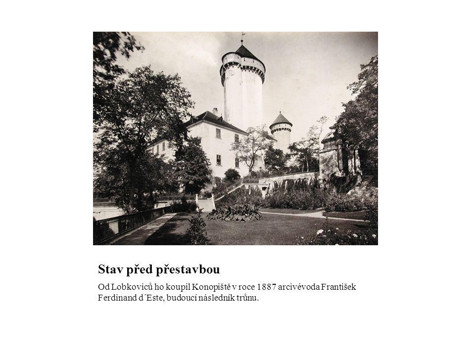 Stav před přestavbou Od Lobkoviců ho koupil Konopiště v roce 1887 arcivévoda František Ferdinand d´Este, budoucí následník trůnu.