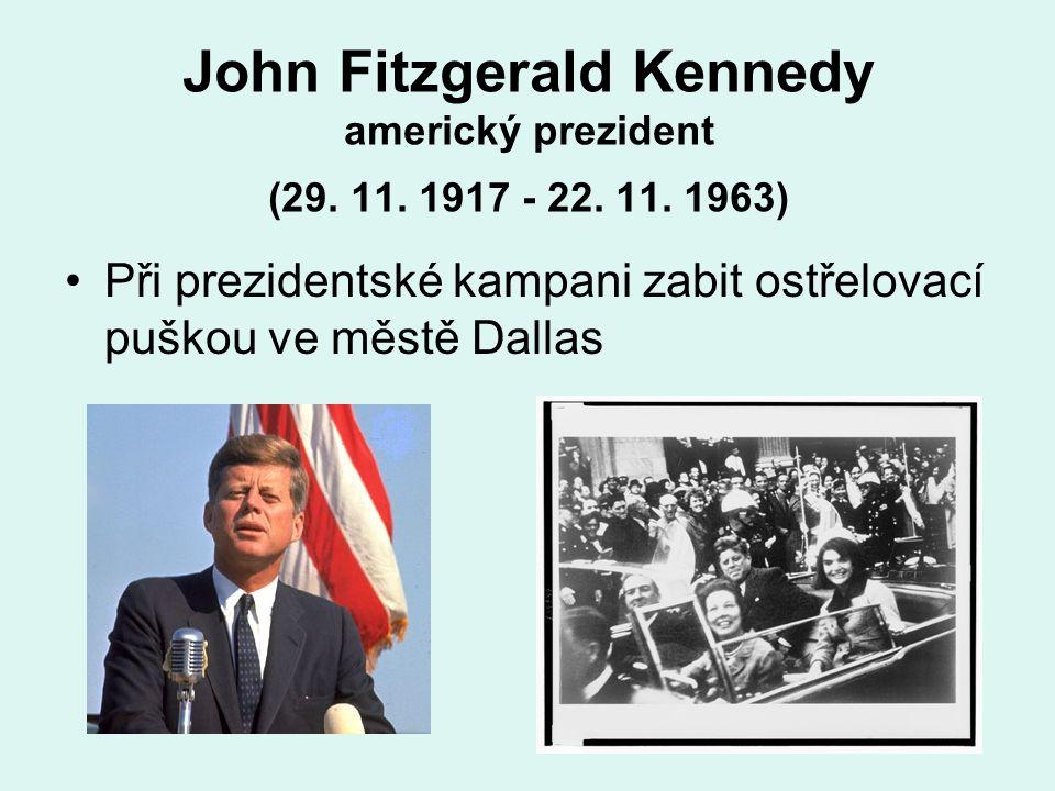 John Fitzgerald Kennedy americký prezident (29. 11.