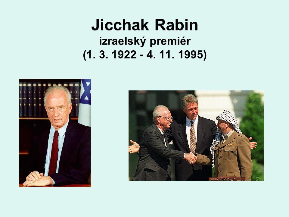 Jicchak Rabin izraelský premiér (1. 3. 1922 - 4. 11. 1995)