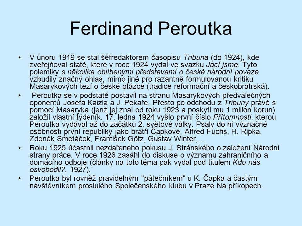 Ferdinand Peroutka V únoru 1919 se stal šéfredaktorem časopisu Tribuna (do 1924), kde zveřejňoval statě, které v roce 1924 vydal ve svazku Jací jsme.