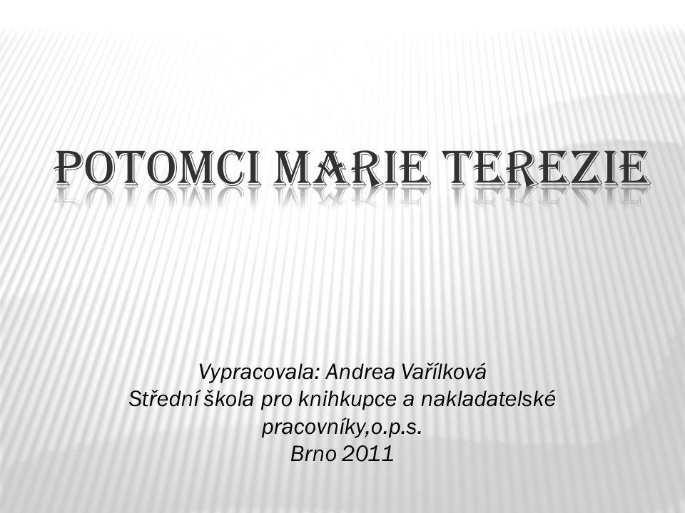 Vypracovala: Andrea Vařílková Střední škola pro knihkupce a nakladatelské pracovníky,o.p.s. Brno 2011
