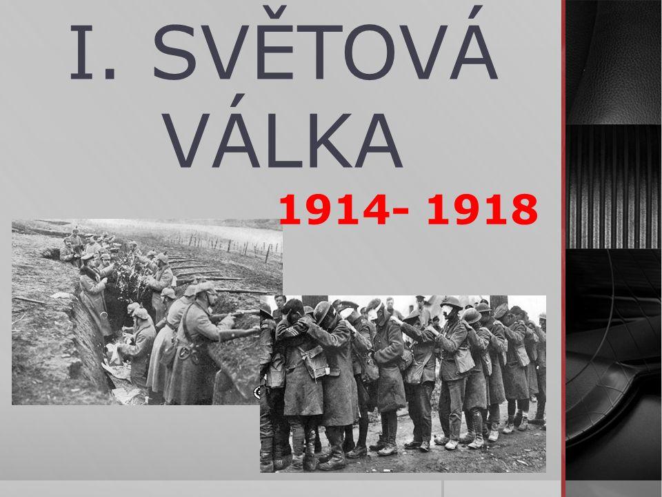 I. SVĚTOVÁ VÁLKA 1914- 1918