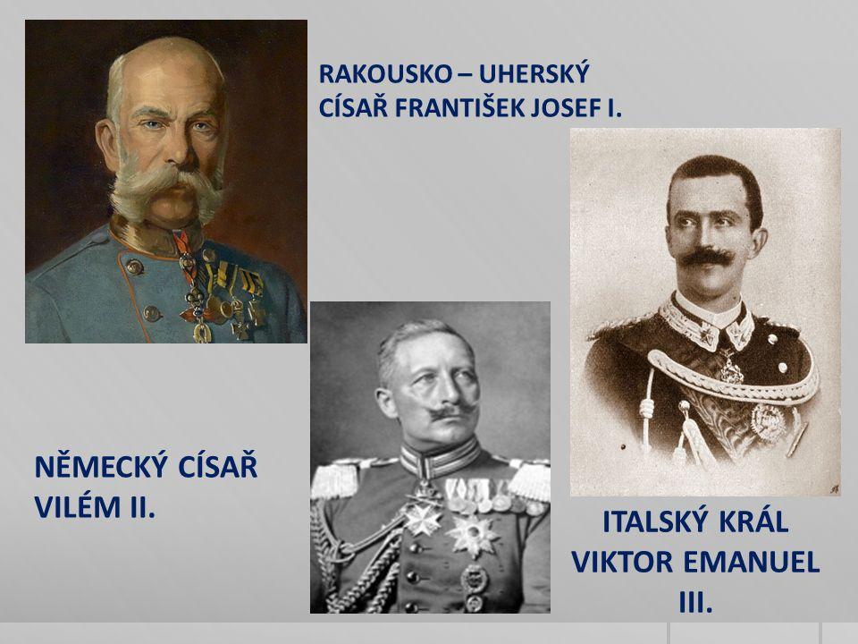 RAKOUSKO – UHERSKÝ CÍSAŘ FRANTIŠEK JOSEF I. ITALSKÝ KRÁL VIKTOR EMANUEL III.