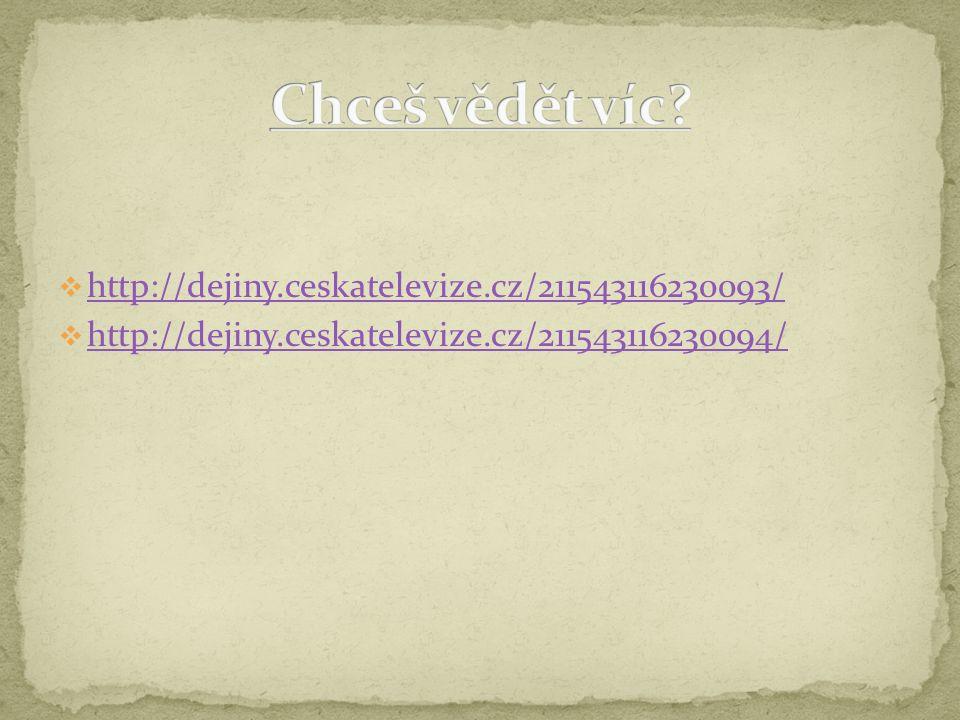  http://dejiny.ceskatelevize.cz/211543116230093/ http://dejiny.ceskatelevize.cz/211543116230093/  http://dejiny.ceskatelevize.cz/211543116230094/ ht