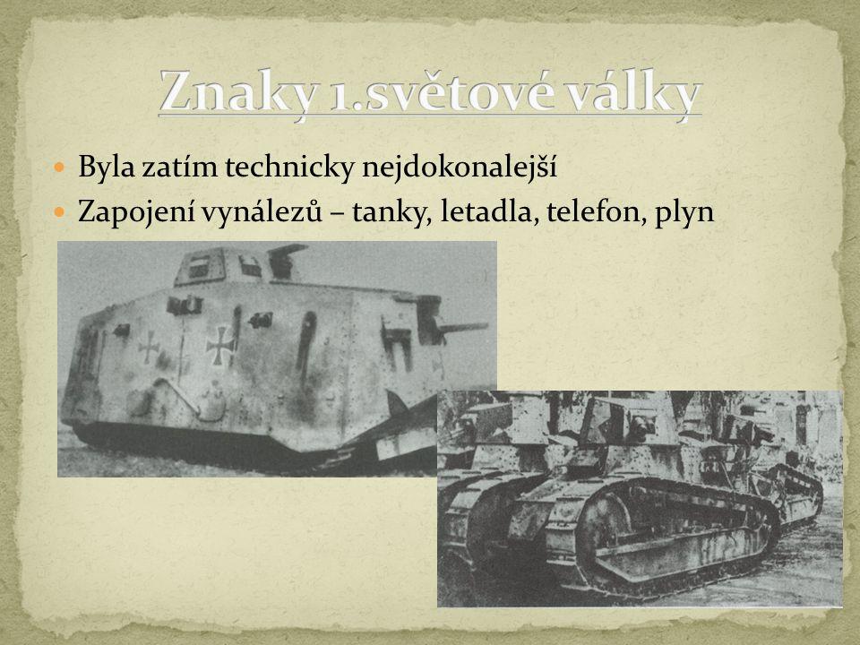 Byla zatím technicky nejdokonalejší Zapojení vynálezů – tanky, letadla, telefon, plyn