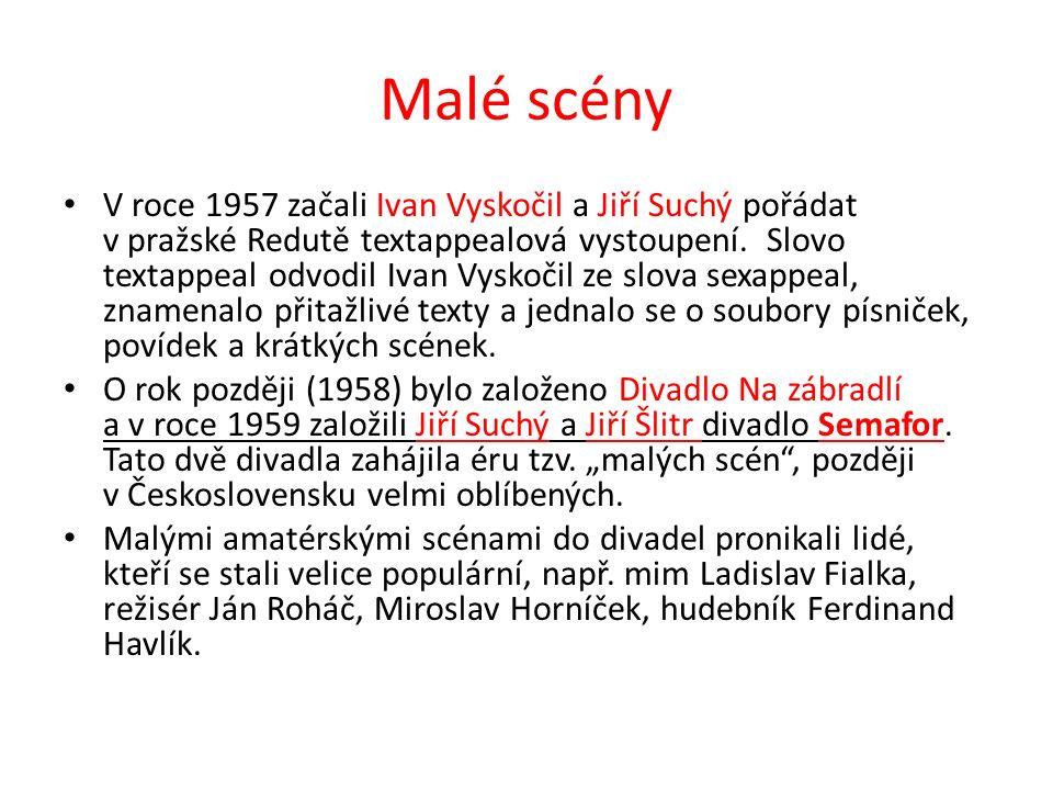 Malé scény V roce 1957 začali Ivan Vyskočil a Jiří Suchý pořádat v pražské Redutě textappealová vystoupení.