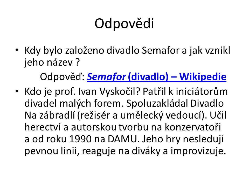 Odpovědi Kdy bylo založeno divadlo Semafor a jak vznikl jeho název ? Odpověď: Semafor (divadlo) – WikipedieSemafor (divadlo) – Wikipedie Kdo je prof.