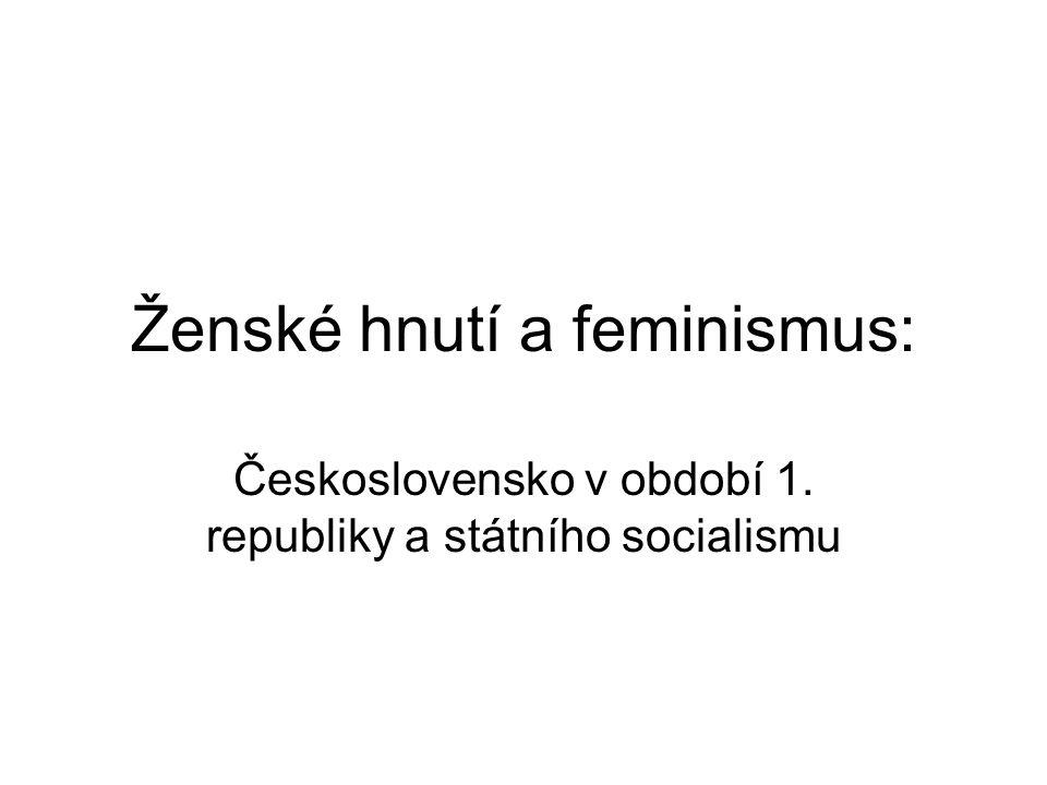 Ženské hnutí a feminismus: Československo v období 1. republiky a státního socialismu