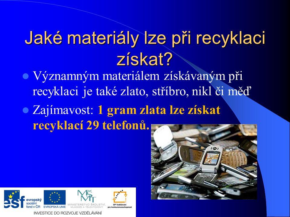 Jaké materiály lze při recyklaci získat.